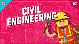 Civil Engineering: Crash Course Engineering #2