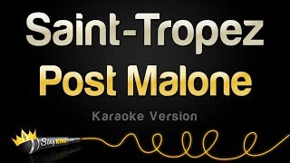 Post Malone - Saint-Tropez (Karaoke Version)