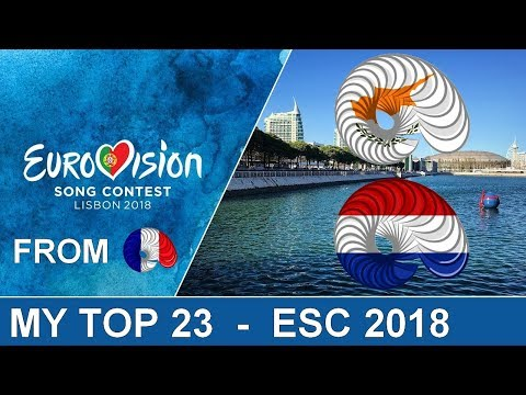 Eurovision 2018 - My Top 23 [With Cyprus and The Netherlands]