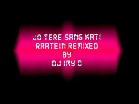 Jo Tere Sang Kati Raatein Remix Ft Dj Imy D video