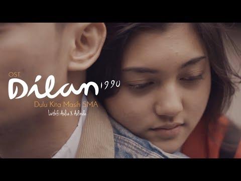 OST  DILAN 1990   Dulu Kita Masih SMA   Luthfi Aulia feat   Adinda  COVER