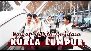 PILOT DIARY VLOG - Lihat Bandara Kuala Lumpur Setelah Membawa VIP, Bagaimana Crew Nginap Di Bandara