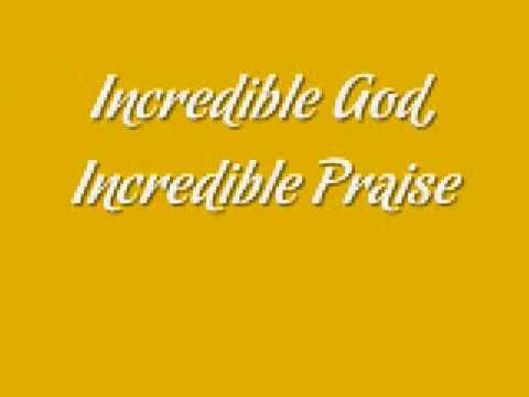 Youthful Praise - Incredible God, Incredible Praise video