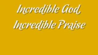Youthful Praise - Incredible God, Incredible Praise