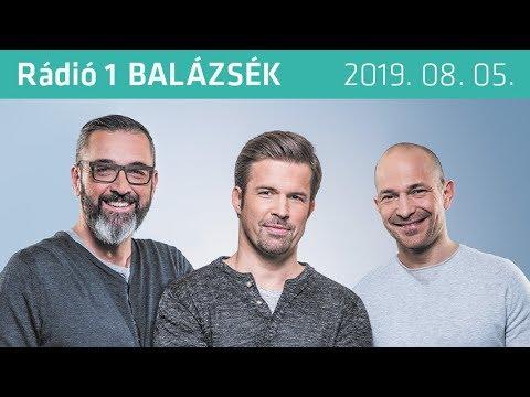 Rádió 1 Balázsék (2019.08.05.) - Hétfő