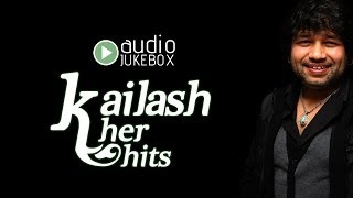 Kailash Kher Hits | Kailash Kher Audio Jukebox