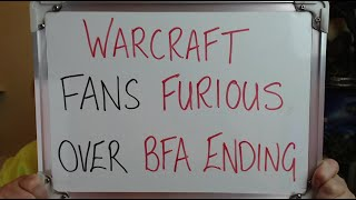 World of Warcraft Fans Disappointed/Underwhelmed/Furious About BFA ENDING!!