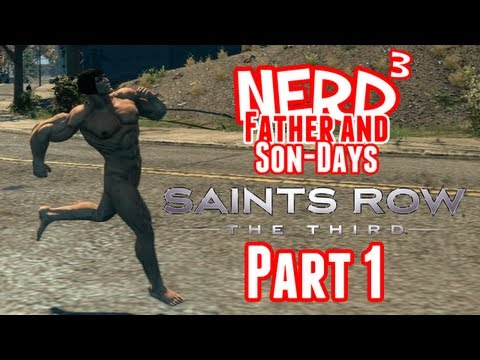 Nerd ³'s Father and Son-Days - Saints Row The Third - Part 1
