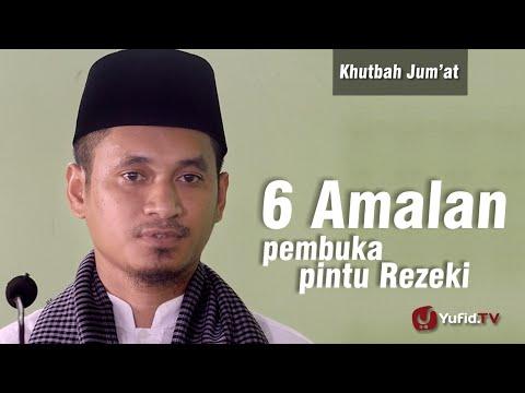 Khutbah Jum'at : 6 Amalan Pembuka Pintu Rezeki - Ustadz M Abduh Tuasikal