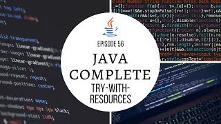 Java Complete Tutorial Ep. 56 - Automatically Closing File Streams (Try-With-Resources)