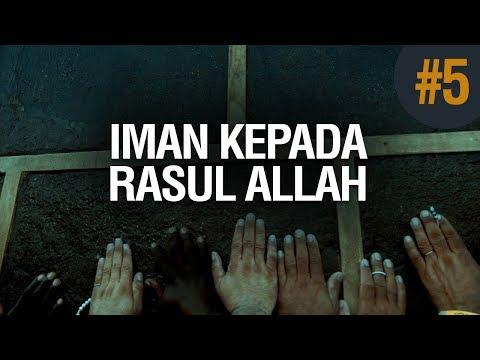 Iman Kepada Para Rasul-Nya #5 - Ustadz Khairullah Anwar Luthfi, Lc
