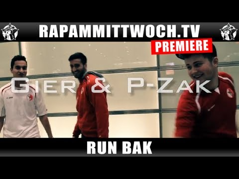 GIER &amp; P-ZAK - RUN BAK (RAP AM MITTWOCH.TV PREMIERE)