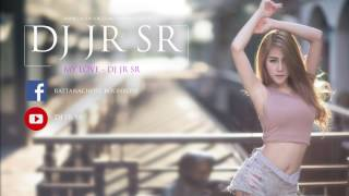 [DJ JR SR] - MY LOVE REMIX [130 BPM]