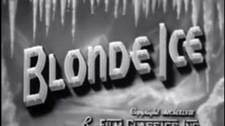 Blonde Ice (1948) [Film Noir] [Crime] [Drama]