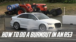 How To Do A FWD Burnout In An Audi RS3