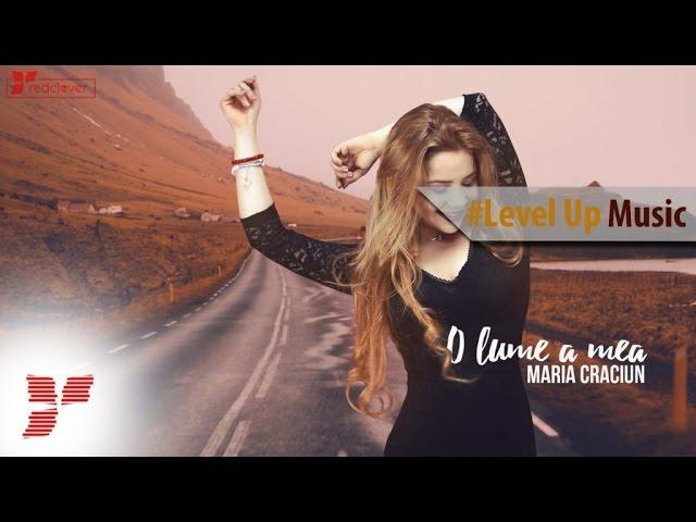 Maria Craciun - O lume a mea || #Level Up Music