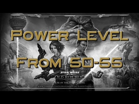 SWTOR - Rise of the Hutt Cartel - Levels 50-55 Power Level Guide