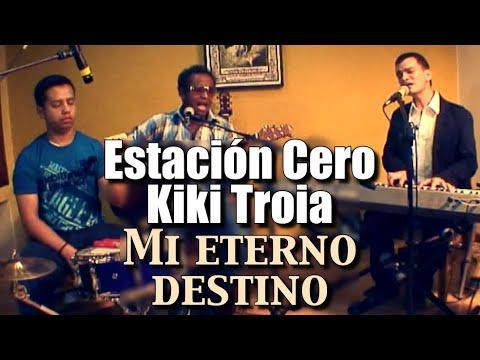 Estación Cero & Kiki Troia - Mi eterno destino