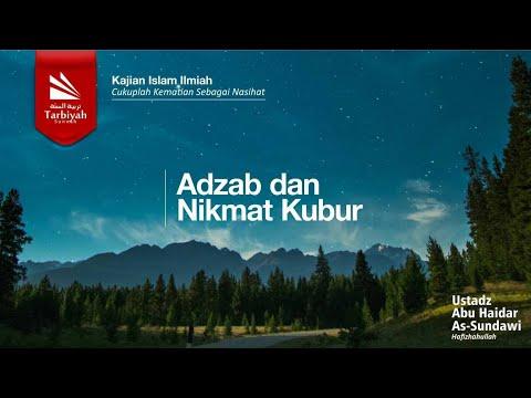 Adzab Dan Nikmat Kubur - Ust Abu Haidar Assundawy