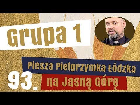 1. Grupa Pieszej Pielgrzymki Łódzkiej - Prezentuje Ks. Marcin Wojtasik