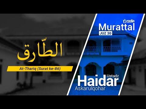 Murattal Al-Qur'an: 086. Surat ATh-Thariq (Ustadz Haidar Askarulqohar)