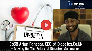 Ep58 Arjun Panesar: CEO of Diabetes Digital Media (DDM) - The Future of Diabetes Management