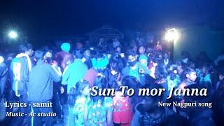 Sun to mor Janna/New Nagpuri Dance Song/ Upcoming Video