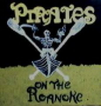 Pirates on the Roanoke - FOX Project Direct Entry- 2007