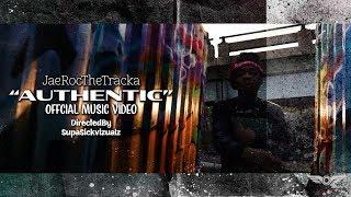 "JaeRocTheTracka ""Authentic"" Official Music Video"" [DirectedBy: @supasickvizualz ]"