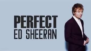 Ed Sheeran - Perfect- (Lyrics)