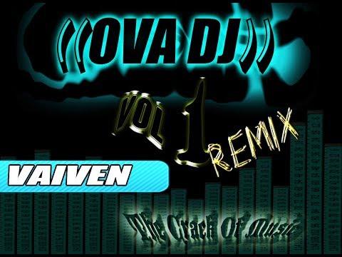 Vaiven - Remix - Daddy Yankee | OVA DJ