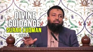 Divine Guidance – Surah Luqman – Day 8 – Part 2 – Tawfique Chowdhury