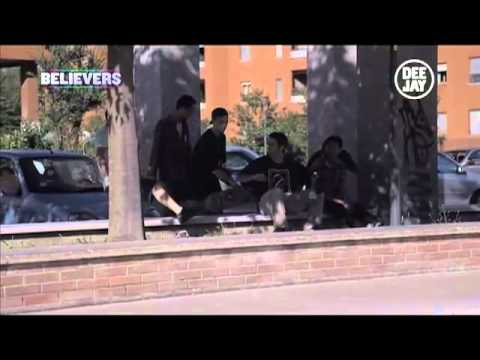 BELIEVERS – 25°puntata – DJ TV 2011 (skate)