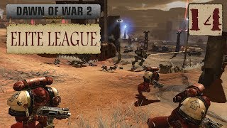 Dawn of War 2: Retribution - Elite League Show #14