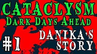 SCHOOL'S OUT   Cataclysm: Dark Days Ahead -- Danika's Story   Part 1