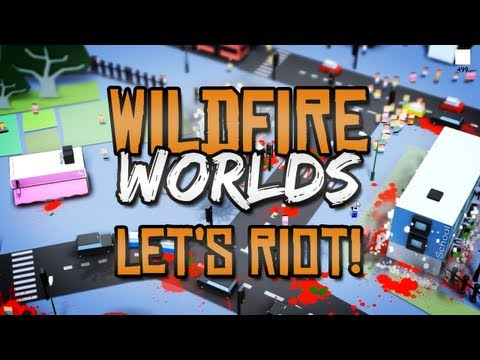 Wildfire Worlds Alpha - Let's Riot!