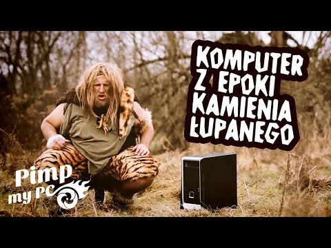 Komputer Z Epoki Kamienia łupanego | PIMP My PC
