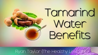 Tamarind Water: Benefits and Uses