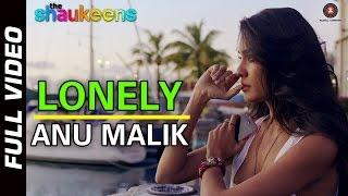 LONELY - FULL VIDEO HD | The Shaukeens | Anu Malik | Lisa Haydon