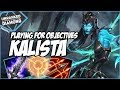 PLAYING FOR OBJECTIVES ON KALISTA - Unranked to Diamond - Ep. 53 | League of Legends