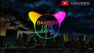 Baarish Lete Aana Reprise Version (Cover) | Darshan Raval | Sony Music India | Aimen Palekar