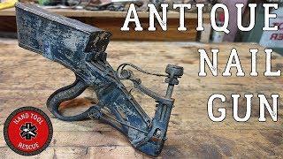1890s Rare Antique Nail Gun [Restoration]