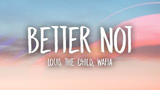 Louis The Child Better Not Ft Wafia