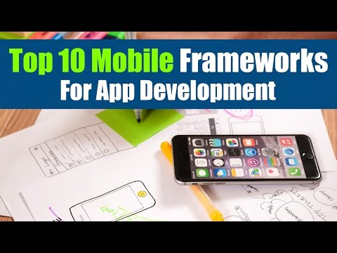 Top 10 Mobile Frameworks For App Development | Mobile App Development Frameworks | Free
