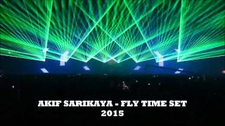 AKİF SARIKAYA - FLY TIME SET 2015