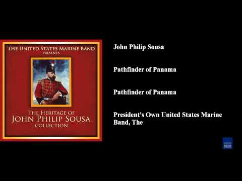 John Philip Sousa, Pathfinder of Panama, Pathfinder of Panama