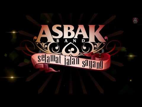 download lagu Asbak Band - Selamat Jalan Sayang gratis