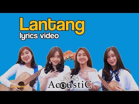 JKT48 Acoustic - Lantang (Lyrics)