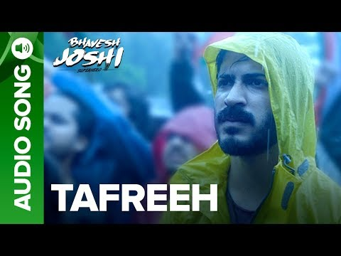 Tafreeh | Full Audio Song | Bhavesh Joshi Superhero | Harshvardhan Kapoor | 1st June 2018