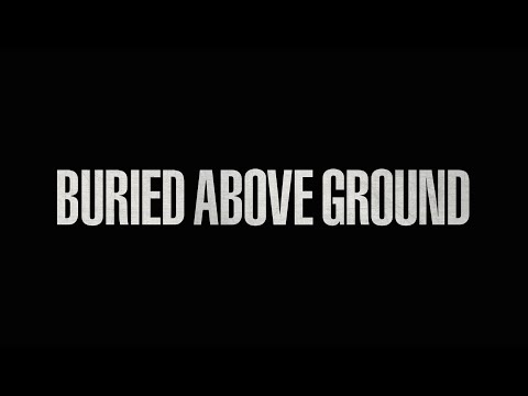 BURIED ABOVE GROUND | TRAILER [2015]